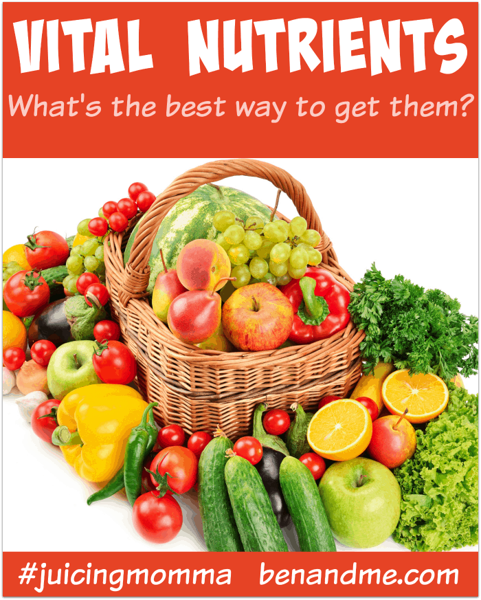 Vital Nutrients: What's The Best Way To Get Them?