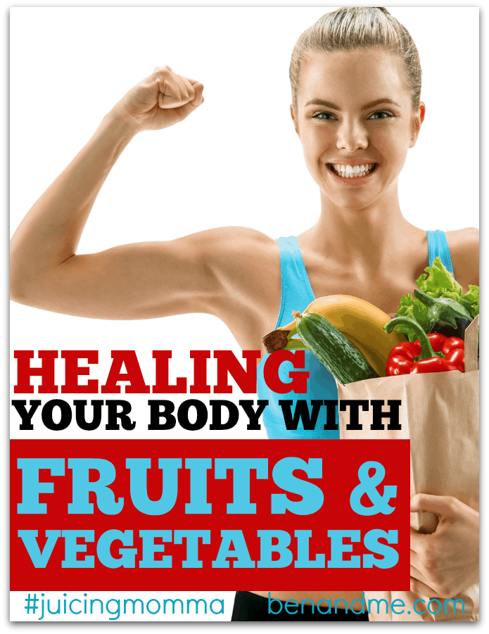 Healing Your Body with Fruits and Vegetables