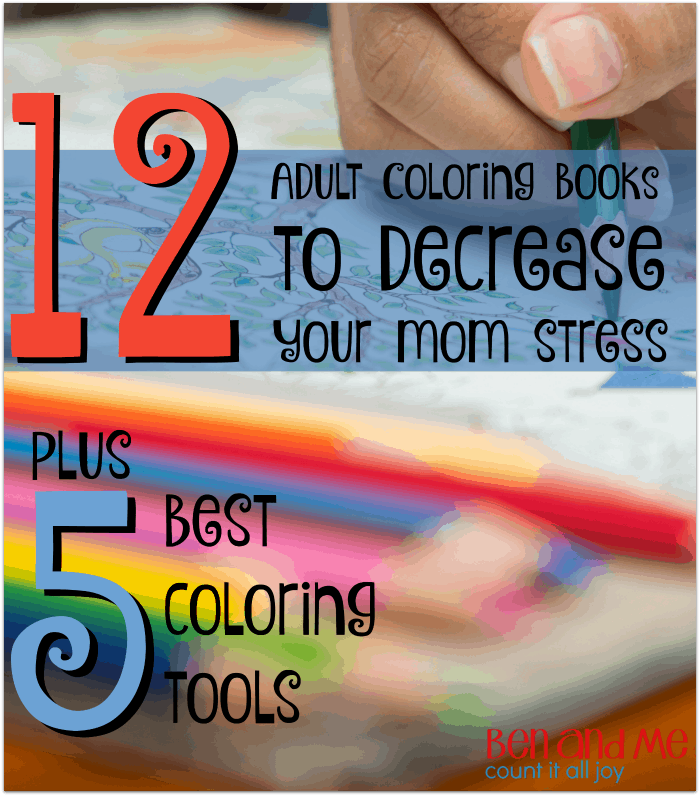12 Adult Coloring Books to Decrease Your Mom Stress plus 5 Best Coloring Tools