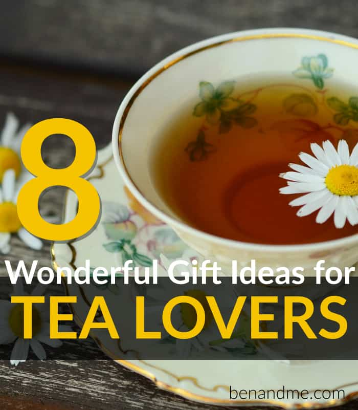 8 Wonderful Gift Ideas for Tea Lovers