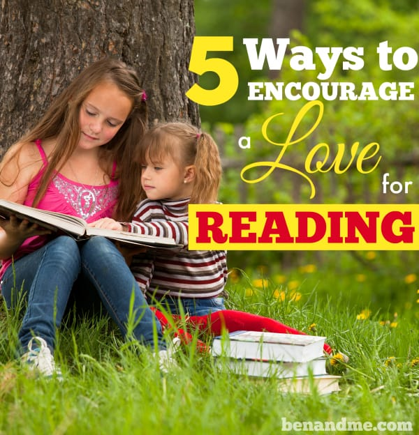 5 Ways to Encourage a Love for Reading