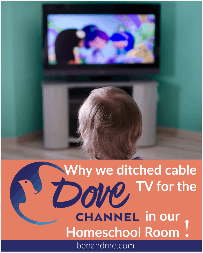 Why We Ditched Cable TV for the Dove Channel in Our Homeschool Room