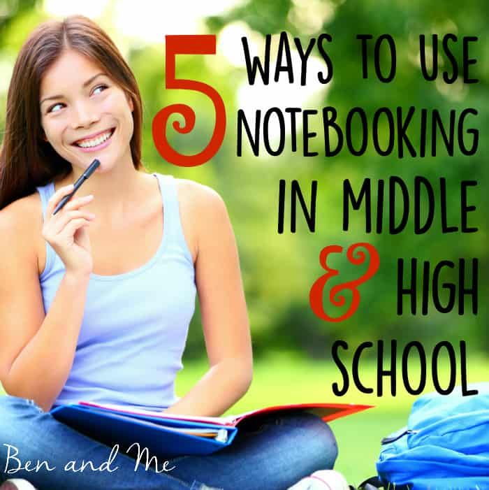 5 Ways to Use Notebooking in Middle and High School