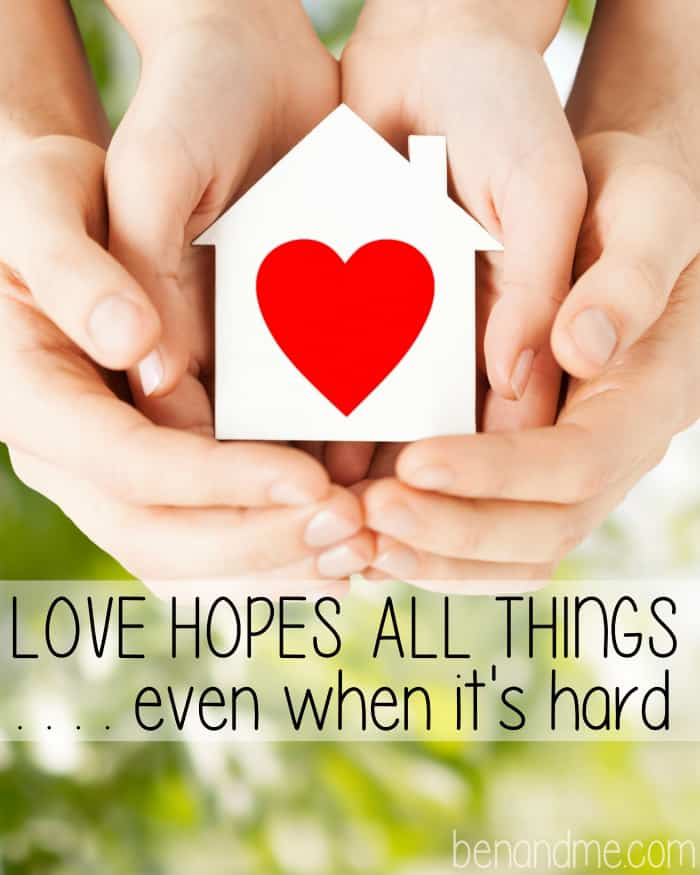 Love Hopes All Things . . . even when it's hard
