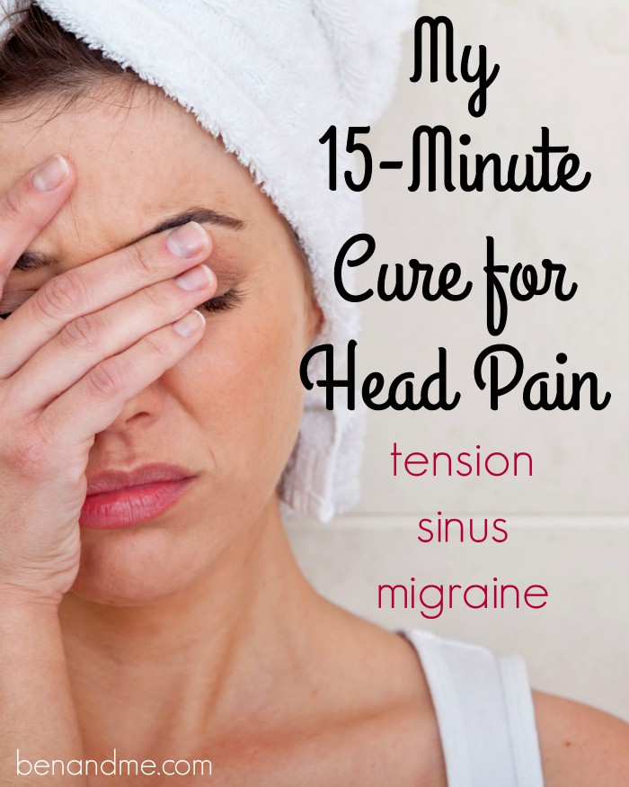 My 15-Minute Cure for Head Pain -- I've suffered with headaches most of my life -- tension, sinus, migraines. I hate taking medications, so I love that I am now finding relief with this simple method.