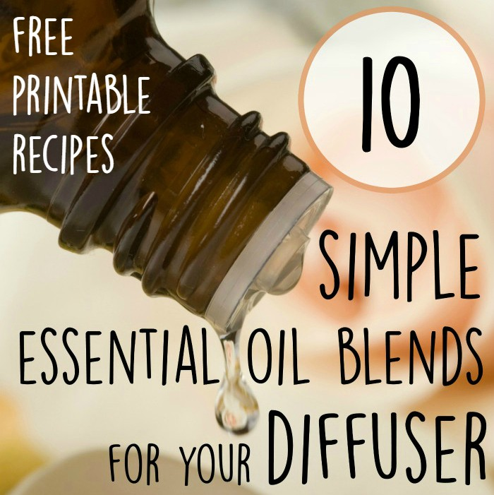 10 Simple Essential Oil Blends for Your Diffuser (with free printable recipes)