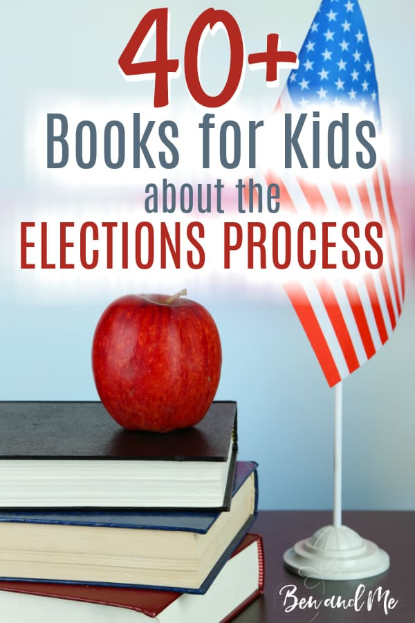 The elections process is an exciting and necessary subject to teach in your homeschool. This list of more than 40 books for kids about the elections process is a great place to begin. #homeschool #electionsforkids #booksforkids #electionsbooks #homeschoolcivics #homeschoolhistory