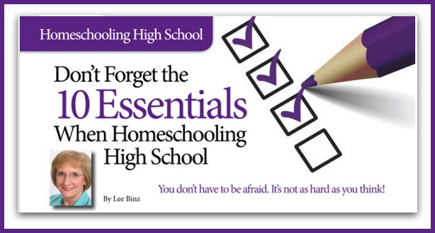 Don't Forget the 10 Essentials When Homeschooling High School
