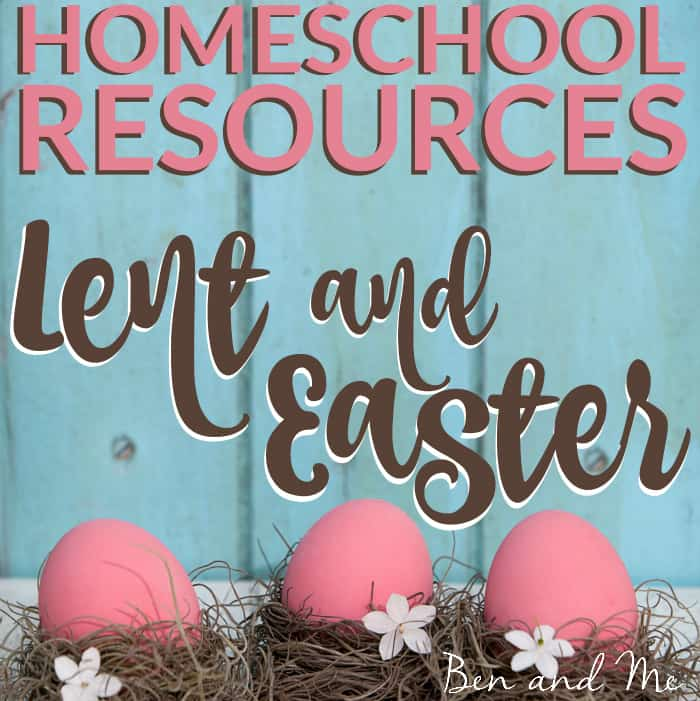 Lent and Easter Homeschool Resources