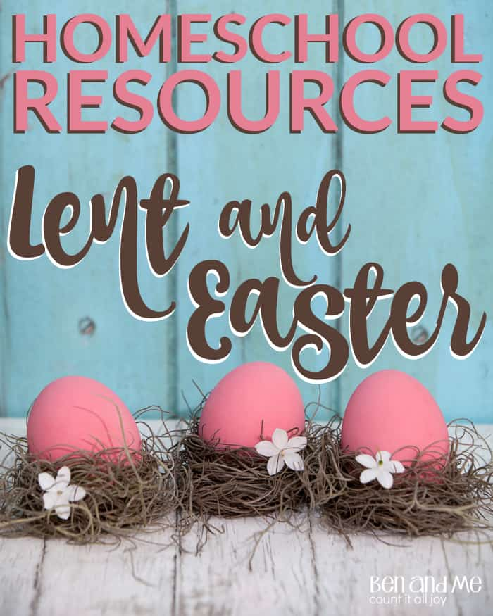Homeschool Resources for Lent and Easter -- Lent and Easter Homeschool Resources - a collection of books and unit studies to enrich your homeschool during the seasons of Lent and Easter.
