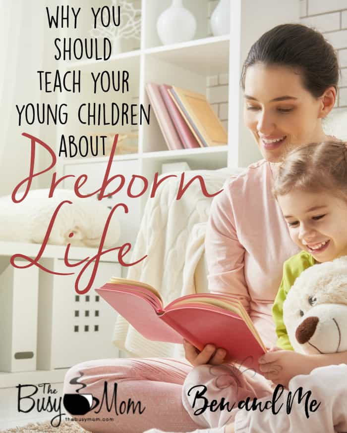 Why You Should Teach Your Children about Preborn Life (The Busy Mom)
