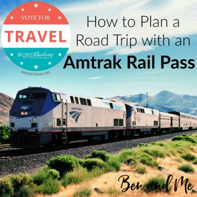 Vote for Travel by Train: How to Plan a Road Trip with an Amtrak Rail Pass