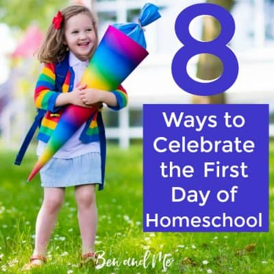 8 Ways to Celebrate the First Day of Homeschool