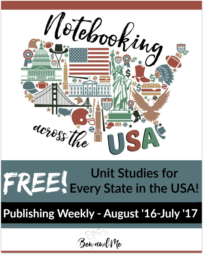 Notebooking Across the USA - FREE! Unit Studies for Every State in the USA! Publishing Weekly August 2016 through July 2017