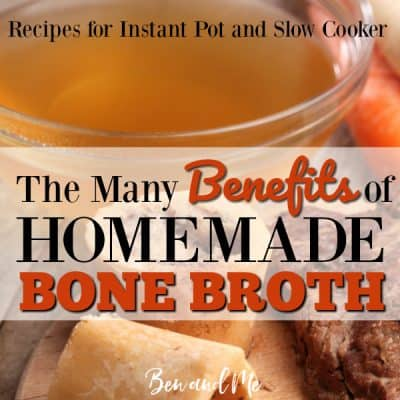 Benefits of Homemade Bone Broth (Slow Cooker or Instant Pot Recipes)