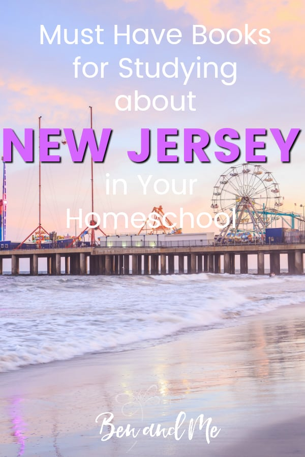 New Jersey Book Basket -- must read books for visiting or studying The Garden State! Includes other ideas and resources for a New Jersey unit study! #homeschool #traveltheUSA #newjerseyunitstudy #unitstudies #homeschoolgeography