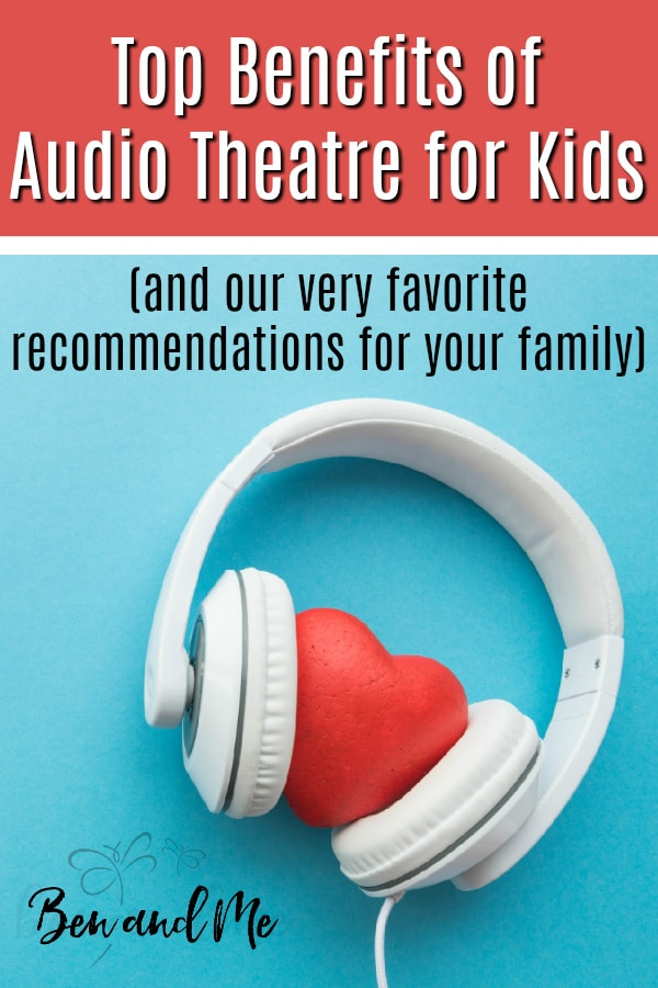 There are many benefits of audio theatre for kids. From the educational to family relational benefits, we think your family will fall in love with the adventure. Here are the top benefits of audio theatre for kids plus our very favorite recommendations for your family. #audiobooks #audiotheatre #homeschooling