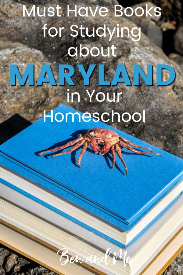 Maryland Book Basket -- must read books for visiting or studying The Old Line State! Includes other ideas and resources for a Maryland unit study! #homeschool #traveltheUSA #marylandunitstudy #unitstudies #homeschoolgeography