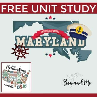 Notebooking Across the USA: Maryland Unit Study