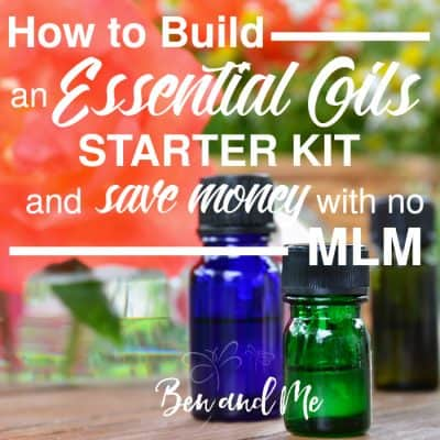 How to Build an Essential Oils Starter Kit and Save Money with no MLM