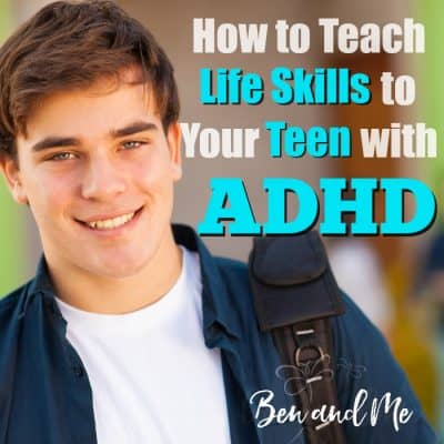 How to Teach Valuable Life Skills to Your Teen with ADHD