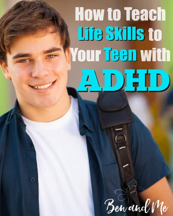 Teaching life skills for teens in important for everyone, but if you have a teen with ADHD it is especially important to train him in life skills for adulthood. Here's how. #lifeskills #teens #ADHD #parenting #ADHDstrategies
