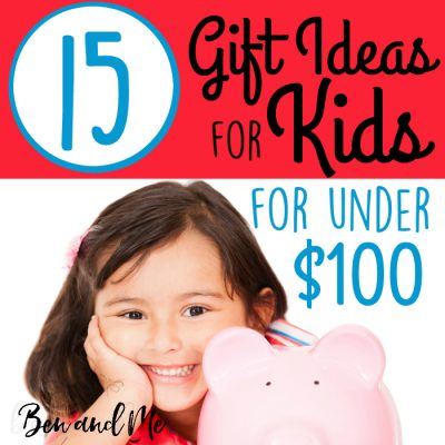 15 Gift Ideas for Kids for Under $100