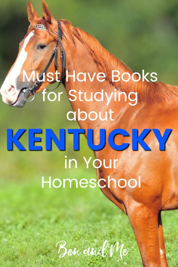 Kentucky Book Basket -- must read books for visiting or studying The Bluegrass State! Includes other ideas and resources for a Kentucky unit study! #homeschool #traveltheUSA #kentuckyunitstudy #unitstudies #homeschoolgeography