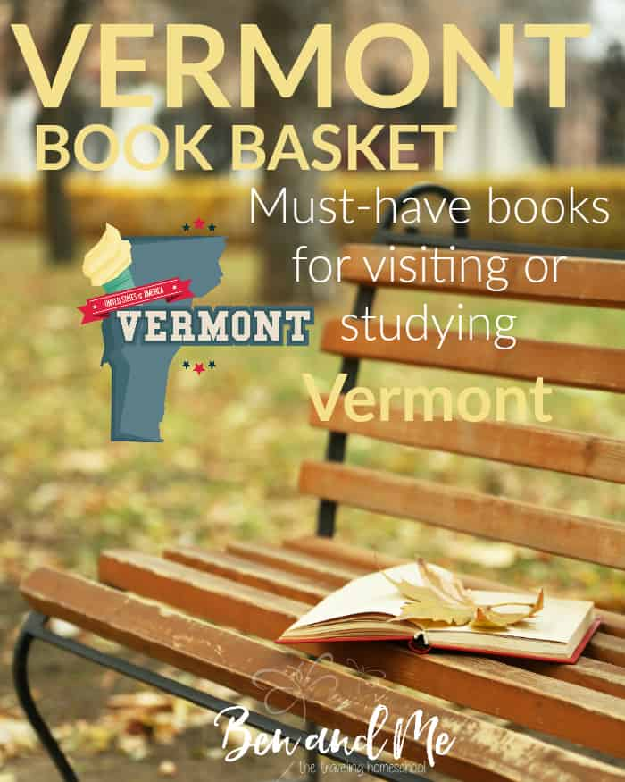 Vermont Book Basket -- must-have books for visiting or studying Vermont