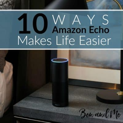 Ten Ways Amazon Echo Makes Life Easier