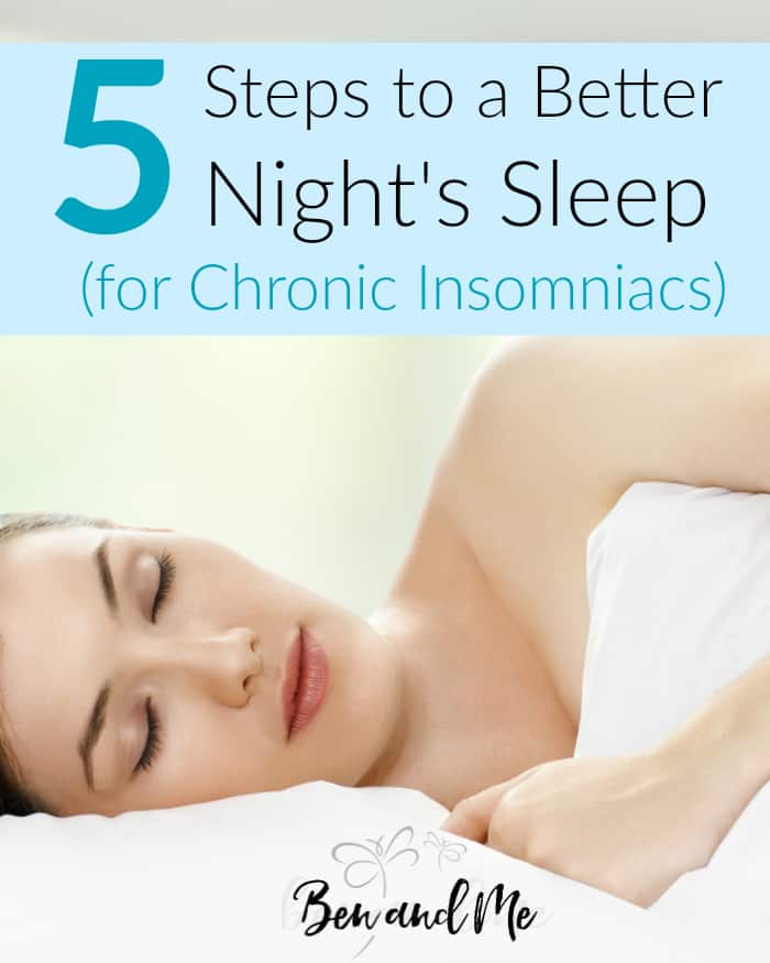 5 Steps to a Better Night's Sleep -- tips, especially for those with chronic insomnia, to help you change your current habits and get more sleep.