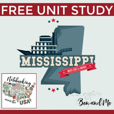 Notebooking Across the USA: Mississippi Unit Study