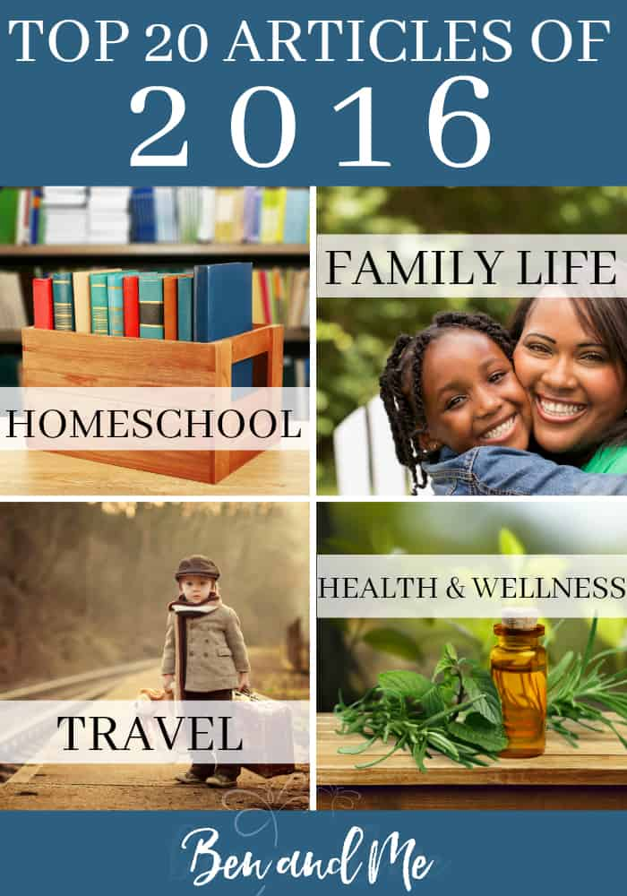 Enjoy looking back with me at my top 20 articles of 2016, 5 each in 4 main categories -- homeschool, family life, travel, and health & wellness.