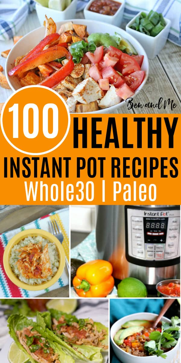 Eating a healthy diet, especially if you love the Whole30 or Paleo Diet has never been easier than when you can make delicious and quick meals in the Instant Pot. These 100 recipes for Instant Pot will get you started. #instantpot #instapot #whole30 #whole30recipes #instantpotrecipes #healthyrecipes #paleorecipes #paleo #paleoinstantpotreicpes