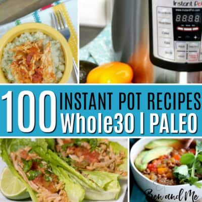 100 Whole30 Paleo Recipes for the Instant Pot