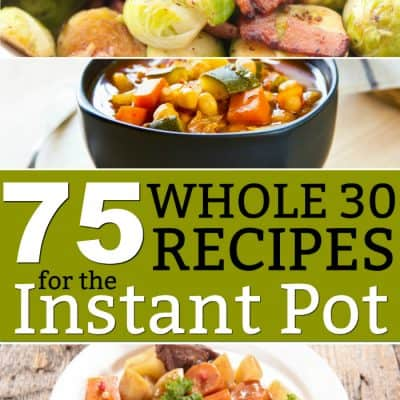 75 Whole30-Compliant Recipes for the Instant Pot