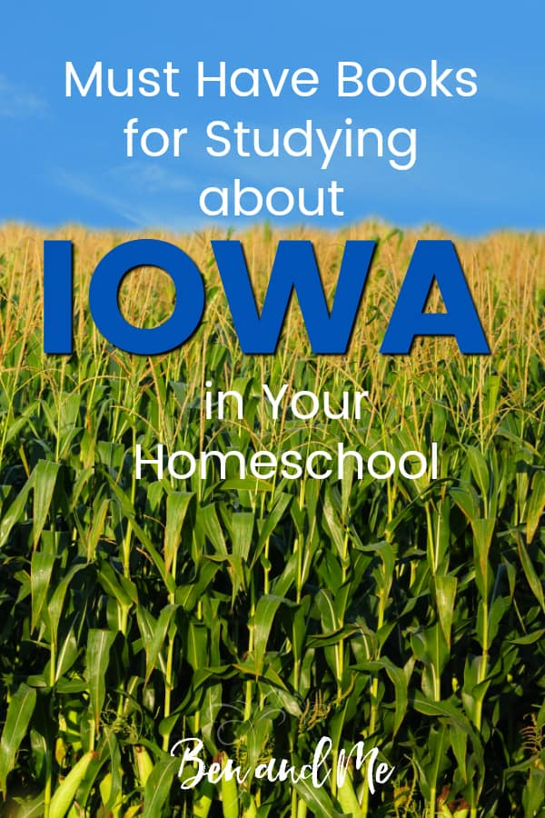 Iowa Book Basket -- must read books for visiting or studying The Hawkeye State! Includes other ideas and resources for a Iowa unit study! #homeschool #traveltheUSA #iowaunitstudy #unitstudies #homeschoolgeography