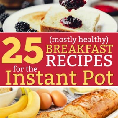 25 Breakfast Recipes for the Instant Pot
