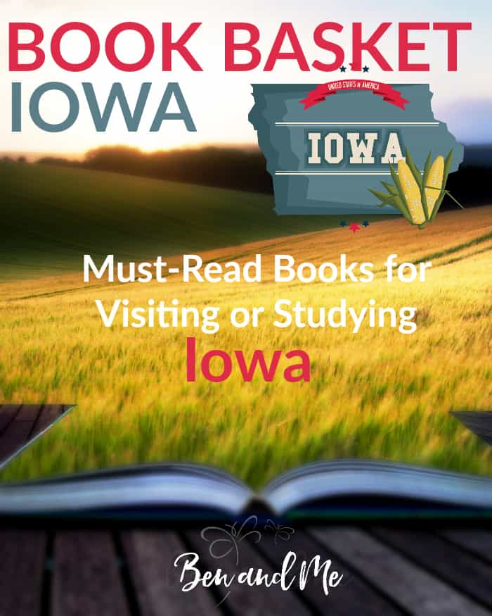 Book Basket Iowa -- Must-Read Books for Visiting or Studying Iowa