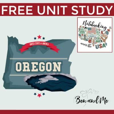 Notebooking Across the USA: Oregon Unit Study
