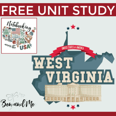 Notebooking Across the USA: West Virginia Unit Study