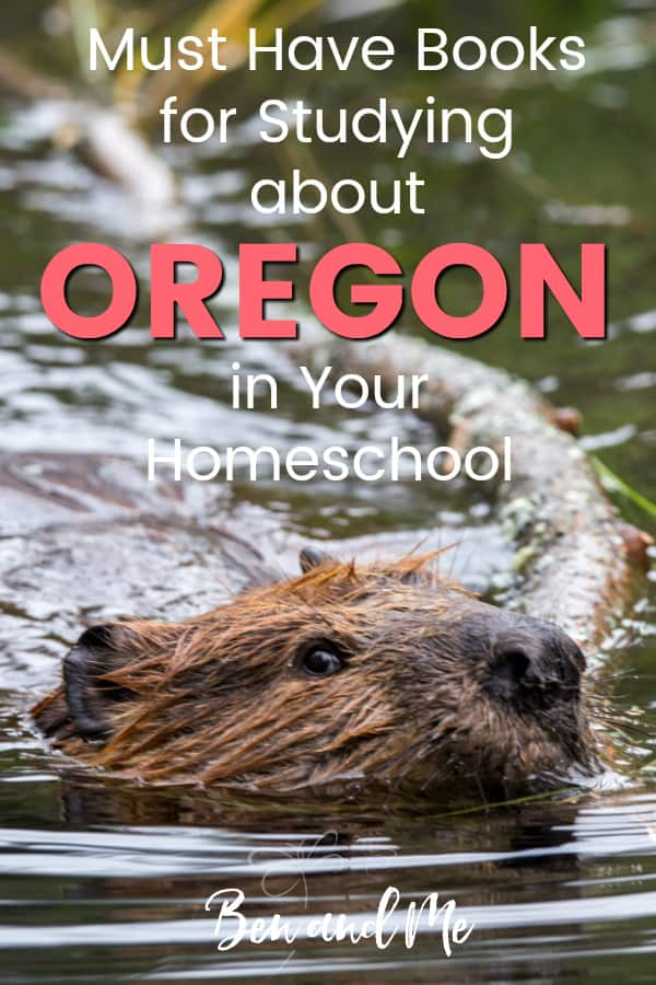 Oregon Book Basket -- must read books for visiting or studying The Beaver State! Includes other ideas and resources for a Oregon unit study! #homeschool #traveltheUSA #oregonunitstudy #unitstudies #homeschoolgeography