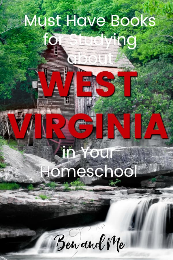 West Virginia Book Basket -- must read books for visiting or studying The Mountain State! Includes other ideas and resources for a West Virginia unit study! #homeschool #traveltheUSA #westvirginiaunitstudy #unitstudies #homeschoolgeography