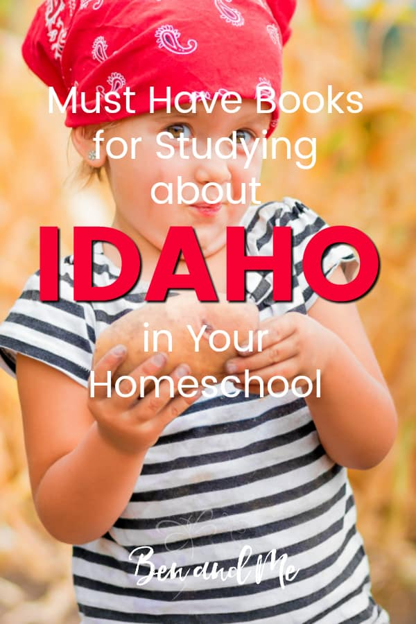Idaho Book Basket -- must read books for visiting or studying The Gem State! Includes other ideas and resources for a Idaho unit study! #homeschool #traveltheUSA #idahounitstudy #unitstudies #homeschoolgeography