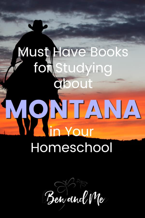 Montana Book Basket -- must read books for visiting or studying Big Sky Country! Includes other ideas and resources for a Montana unit study! #homeschool #traveltheUSA #montanaunitstudy #unitstudies #homeschoolgeography