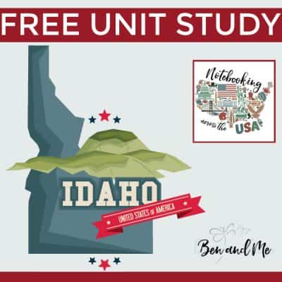 Notebooking Across the USA — Idaho Unit Study