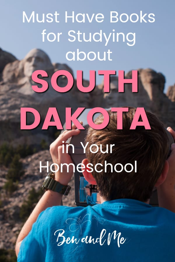 South Dakota Book Basket -- must read books for visiting or studying The Mount Rushmore State! Includes other ideas and resources for a South Dakota unit study! #homeschool #traveltheUSA #southdakotaunitstudy #unitstudies #homeschoolgeography