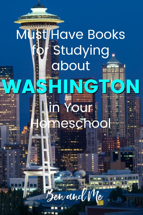 Washington Book Basket -- must read books for visiting or studying The Evergreen State! Includes other ideas and resources for a Washington unit study! #homeschool #traveltheUSA #washingtonunitstudy #unitstudies #homeschoolgeography