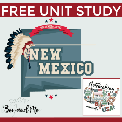 Notebooking Across the USA — New Mexico Unit Study