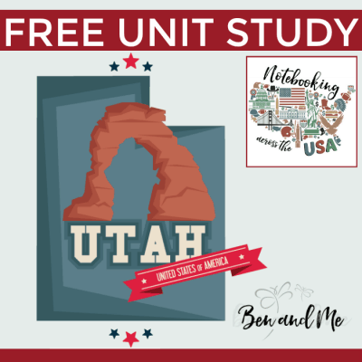 Notebooking Across the USA — Utah Unit Study